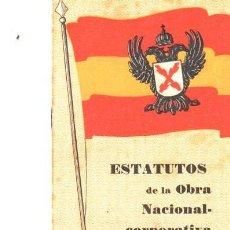 Libros de segunda mano: ESTATUTOS DE LA OBRA NACIONAL CORPORATIVA, TALLERES NAVARRO Y DEL TESO, SAN SEBASTIÁN, 14PÁGS, 12X17. Lote 34178667