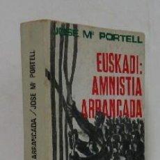 Libros de segunda mano: EUSKADI: AMNISTIA ARRANCADA. Lote 34182040