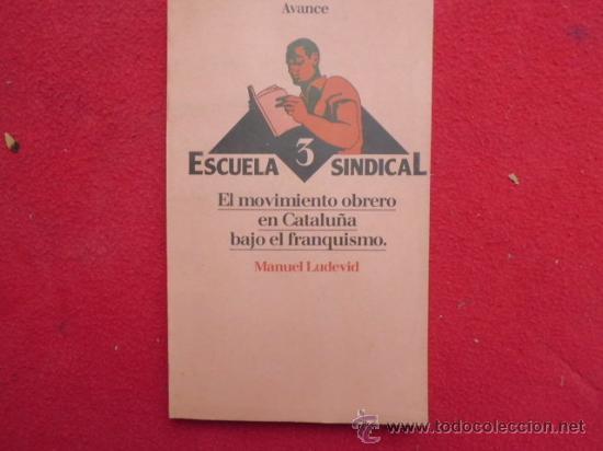 LIBRO ESCUELA SINDICAL 3, MANUEL LUDEVID 1977 ED. AVANCE L-2306 (Libros de Segunda Mano - Pensamiento - Política)
