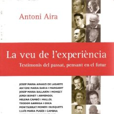 Libros de segunda mano: LA VEU DE L`EXPERIENCIA DE ANTONI AIRA (TESTIMONIS DEL PASSAT PENSANT EN EL FUTUR)(DERIA). Lote 34389438