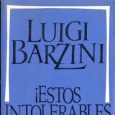 Libros de segunda mano: ESTOS INTOLERABLES EUROPEOS - LUIGI BARZINI. Lote 34445187