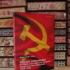 Libros de segunda mano: OBRERS COMUNISTES. EL PSUC A LES EMPRESES CATALANES DURANT EL PRIMER FRANQUISME ( 1939-1959 ) .. Lote 34470327