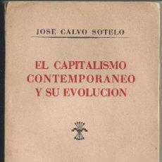 Libros de segunda mano: EL CAPITALISMO CONTEMPORÁNEO Y SU EVOLUCIÓN, JOSÉ CALVO SOTELO. VALLADOLID, 1938. INCLUYE CATÁLOGO.. Lote 34494190