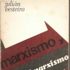 Libros de segunda mano: MARXISMO Y ANTIMARXISMO - JULIÁN BESTEIRO. Lote 34512423