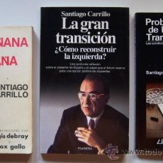 Libros de segunda mano: 3 LIBROS DE SANTIAGO CARRILLO: MAÑANA, ESPAÑA, LA GRAN TRANSICIÓN Y REVOLUCIÓN, DISCUSIÓN CON SHAFF.. Lote 34594434