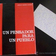 Libros de segunda mano: UN PENSADOR PARA UN PUEBLO. DE ADOLFO MUÑOZ ...JOSE ANTONIO .FALANGE , SECCION FEMENINA (LEER).. Lote 34655027