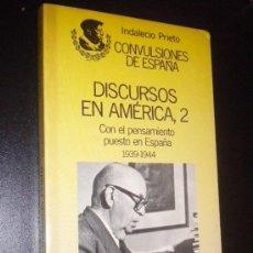 Libros de segunda mano: DISCURSOS EN AMÉRICA, 2. CON EL PENSAMIENTO PUESTO EN ESPAÑA 1939-1944 / INDALECIO PRIETO. Lote 34670187