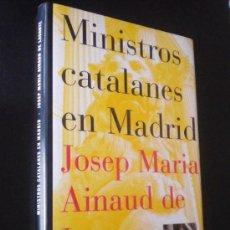 Libros de segunda mano: MINISTROS CATALANES EN MADRID / AINAUD DE LASARTE, JOSEP. Lote 34685292