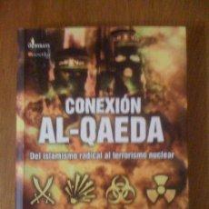 Libros de segunda mano: CONEXIÓN AL-QAEDA, DE LUIS A. VILLAMARÍN PULIDO. NOWTILUS, 2006. Lote 34695736