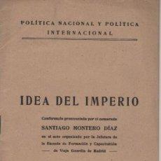 Libros de segunda mano: IDEA DE IMPERIO, CONFERENCIA DE SANTIAGO MONTERO DÍAZ. ESCUELA DE FORMACIÓN Y CAPACITACIÓN DE VIEJA . Lote 34725402