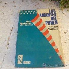 Libros de segunda mano: LIBRO LOS AMANTES DEL PODER MYRA MACPHERSON ED. RODAS L-2591. Lote 34934360