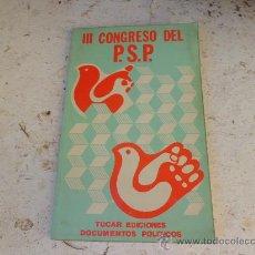 Libros de segunda mano: LIBRO III CONGRESO DEL P.S.P TUCAR EDICIONES DOC. POLITICOS L-2598. Lote 34934638