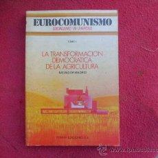 Libros de segunda mano: LIBRO LA TRANSFORMACION DEMOCRATICA DE LA AGRICULTURA TOMO I SALVADOR MADRID ED. FORMA L.11649-1518. Lote 34946382