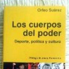 Libros de segunda mano: LOS CUERPOS DEL PODER;ORFEO SUÁREZ;CASIOPEA 2000:NUEVO!. Lote 34961991