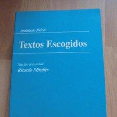 Libros de segunda mano: TEXTOS ESCOGIDOS INDALECIO PRIETO ESTUDIO PRELIMINAR RICARDO MIRALLES . Lote 34982958