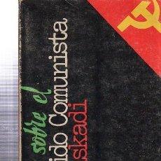 Libros de segunda mano: NOTAS SOBRE EL PARTIDO COMUNISTA DE EUSKADI, CARLOS ALONSO ZALDIVAR, LUIS HARANBURU 1977, 125PÁGS. Lote 34991036