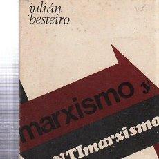 Libros de segunda mano: MARXISMO Y ANTIMARXISMO, JULIÁN BESTEIRO,EDITORIAL ZYX,BIBLIOTECA PROMOCIÓN PUEBLO 17, MADRID 1935. Lote 34991061