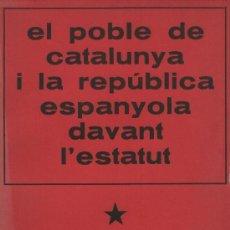 Libros de segunda mano: EL POBLE DE CATALUNYA I LA REPUBLICA ESPANYOLA DAVAT L'ESTATUT. PAPERS DE TREVALL I D'INFORMACIÓ, 2. Lote 34992836