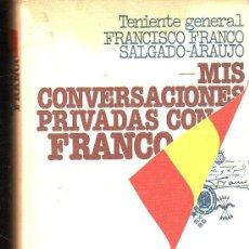 Libros de segunda mano: MIS CONVERSACIONES PRIVADAS CON FRANCO, ESPEJO DE ESPAÑA, PLANETA, BCN 1976, 565PÁGINAS, 18X25CM. Lote 35182399