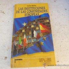 Libros de segunda mano: LIBRO LAS INSTITUCIONES DE LAS COMUNICACIONES EUROPEAS CARLOS MOLINA ED ASEL L-2724. Lote 35183498
