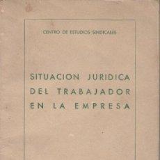Libros de segunda mano: SITUACIÓN JURÍDICA DEL TRABAJADOR EN LA EMPRESA. TEXTOS PARA ESCUELA SINDICAL. FALANGE SINDICALISMO. Lote 35363219