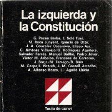 Libros de segunda mano: LA IZQUIERDA Y LA CONSTITUCIÓN DE VARIOS AUTORES (TAULA DE CANVI). Lote 35414332