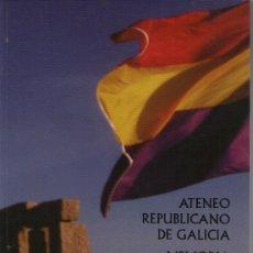 Libros de segunda mano: ATENEO REPUBLICANO DE GALICIA. MEMORIA 2003/2004/2005. ED. ARGA, 2006. REPÚBLICA, GALICIA. Lote 35503267