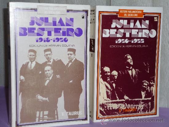 HISTORIA PARLAMENTARIA DEL SOCIALISMO. JULIÁN BESTEIRO. 1918-1923. DOS TOMOS. (Libros de Segunda Mano - Pensamiento - Política)