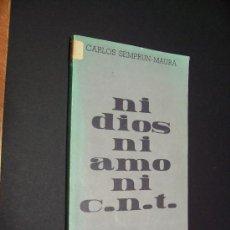 Libros de segunda mano: NI DIOS, NI AMO, NI C. N. T. - CARLOS SEMPRUN MAURA - ED. EL VIEJO TOPO 1975. Lote 35706129