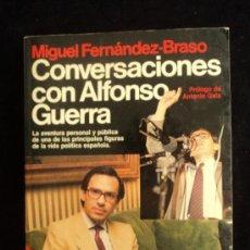 Libros de segunda mano: CONVERSACIONES CON ALFONSO GUERRA. FERNANDEZ BRASO. PLANETA. 1983 222 PAG. Lote 35765388