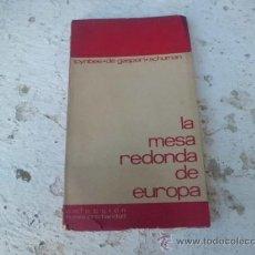 Libros de segunda mano: LIBRO LA MESA REDONDA DE EUROPA JOSE LUIS LACRUZ ED. SANTIAGO 1959 L-2925. Lote 35792737