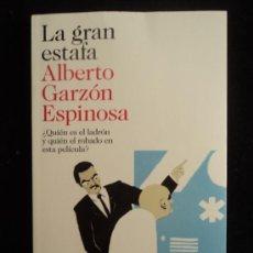 Gebrauchte Bücher - LA GRAN ESTAFA. ALBERTO GARZON ESPINOSA. ED. DESTINO. 2013 228 PAG - 35908076