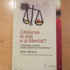 Libros de segunda mano: (9120) CATALUNYA TÉ DRET A LA LLIBERTAT? :L'ESTRATÈGIA NACIONAL DAVANT L'OFENSIV. Lote 36089451