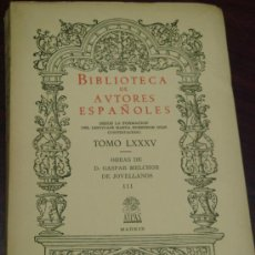 Libros de segunda mano: BIBLIOTECA DE AUTORES ESPAÑOLES.OBRAS PUBLICADAS E INEDITAS DE DON GASPAR MELCHOR DE JOVELLANOS.TIII. Lote 76929255