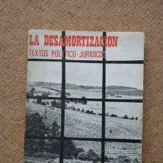 Libros de segunda mano: LA DESAMORTIZACIÓN. TEXTOS POLÍTICO-JURÍDICOS. ESTUDIO, NOTAS Y COMENTARIOS DE TEXTO POR T. MARTÍN.. Lote 36127555