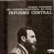 Libros de segunda mano: PRIMER CONGRESO DEL PARTIDO COMUNISTA DE CUBA: INFORME CENTRAL (PCC). Lote 36149751