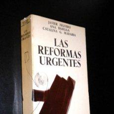 Libros de segunda mano: LAS REFORMAS URGENTES/ FIGUERO, JAVIER / BASELGA, ANA / MADARIA, CATALINA G.. Lote 36226827
