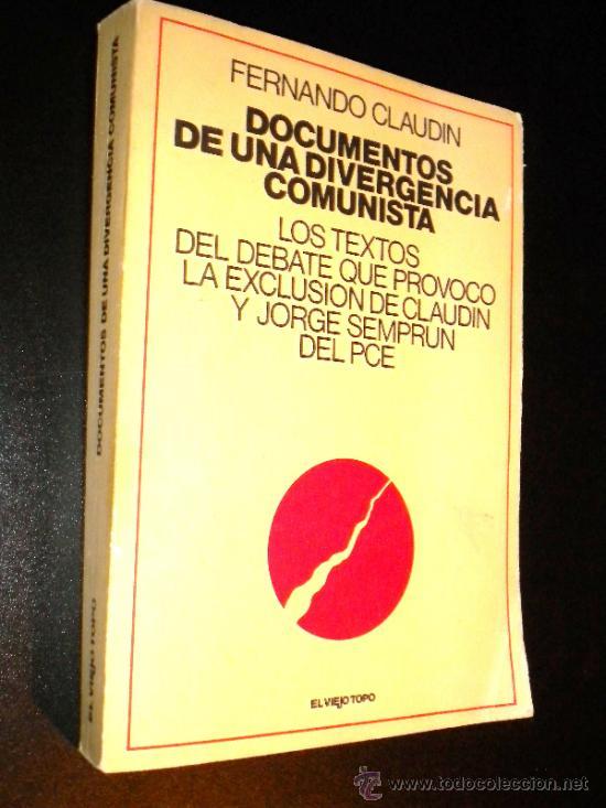 DOCUMENTOS DE UNA DIVERGENCIA COMUNISTA./ FERNANDO CLAUDIN (Libros de Segunda Mano - Pensamiento - Política)