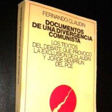Libros de segunda mano: DOCUMENTOS DE UNA DIVERGENCIA COMUNISTA./ FERNANDO CLAUDIN. Lote 36239727