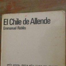 Libros de segunda mano: EL CHILE DE ALLENDE DE EMMANUEL ROBLÈS (REDONDO). Lote 36261864