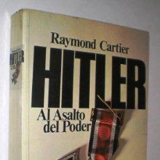 Libros de segunda mano: RAYMOND CARTIER: HITLER. AL ASALTO DEL PODER.. Lote 36477212