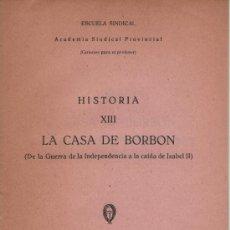 Libros de segunda mano: LA CASA DE BORBÓN. ACADEMIA SINDICAL PROVINCIAL. ESCUELA SINDICAL. ED. FET Y JONS. Lote 36540864