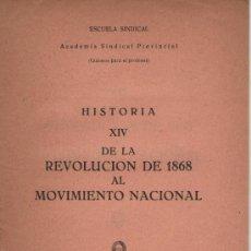 Libros de segunda mano: DE LA REVOLUCIÓN DE 1868 AL MOVIMIENTO NACIONAL. ACADEMIA SINDICAL PROVINCIAL. ESCUELA SINDICAL. . Lote 36540902