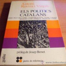 Libros de segunda mano: ELS POLITICS CATALANS (ANTONO ROVIRA I VIRGILI) 1977 SEGONA EDICIO (LE5). Lote 36557346