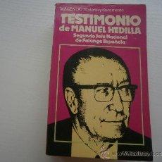 Libros de segunda mano: TESTIMONIO DE MANUEL HEDILLA - SEGUNDO JEFE NACIONAL DE FALANGE ESPAÑOLA - AÑO 1977. Lote 36721590