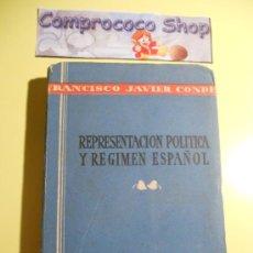Libros de segunda mano: REPRESENTACION POLITICA Y REGIMEN ESPAÑOL - FRANCISCO JAVIER CONDE - 1945. Lote 36723401