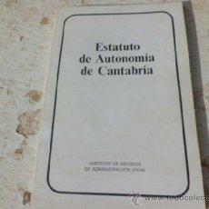 Libros de segunda mano: LIBRO ESTATUTO DE AUTONOMIA DE CANTABRIA INST. DE ESTUDIOS DE ADMIN. LOCAL L-3307. Lote 36797414