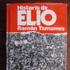 Libros de segunda mano: HISTORIA DE ELIO. RAMON TAMAMES. PLANETA. 1976.. Lote 36894960