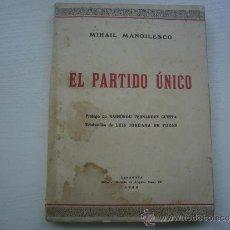 Libros de segunda mano: EL PARTIDO UNICO - MIHAIL MANOILESCO - FASCISMO - AÑO 1938 - ZARAGOZA. Lote 194674437