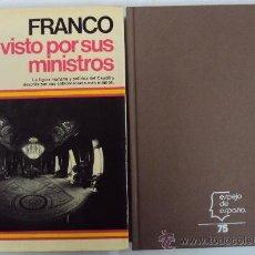 Libros de segunda mano: FRANCO VISTO POR SUS MINISTROS, ESPEJO DE ESPAÑA Nº 75, PLANETA 1981 1ª ED. Lote 56652069